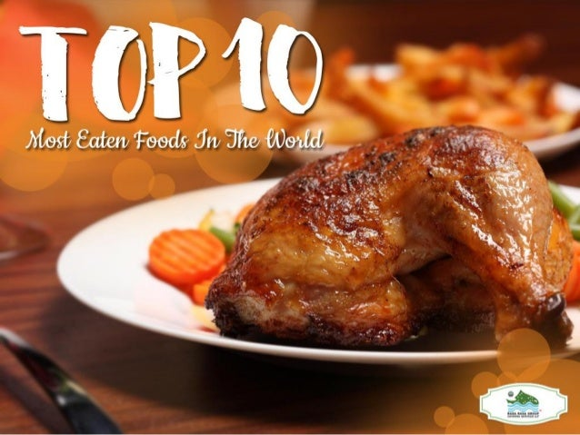 Top 10 most eaten foods in the world - Top 10 cuisines of the world ...