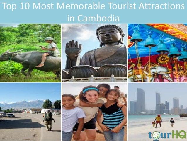 Top 10 Most Memorable Tourist Attractions in Cambodia