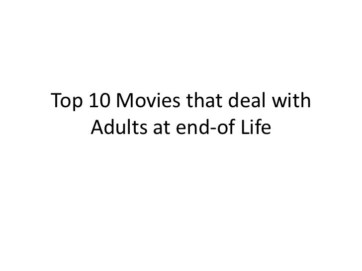 Top 10 Movies that deal with    Adults at end-of Life