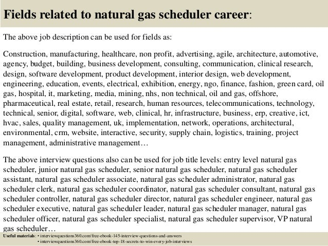 Natural Gas Scheduler Jobs ... 18. Fields related to natural gas scheduler ...