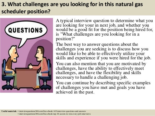 Natural Gas Scheduler Jobs ... 5. 3. What challenges are you looking for in this natural gas scheduler ...