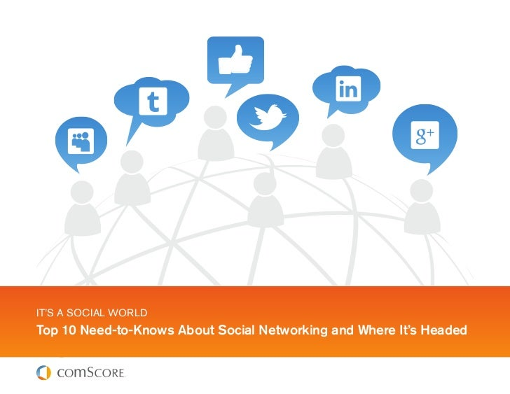Top 10 need-to-knows_about_social_networking_and_where_it_is_headed