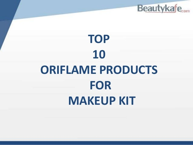 Top 10 oriflame products for perfect makeup kit
