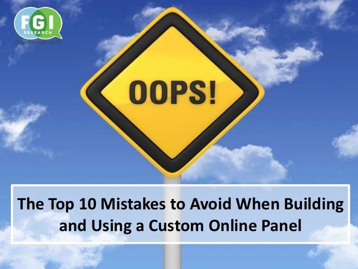 The Top 10 Mistakes to Avoid When Building     and Using a Custom Online Panel