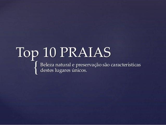 { Top 10 PRAIAS Beleza natural e preservação são características destes lugares únicos.