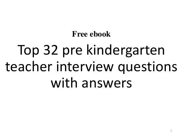 Top 10 pre kindergarten teacher interview questions and answers Top 10 pre kindergarten teacher interview questions and answers Useful materials: • interviewquestions360.com ...