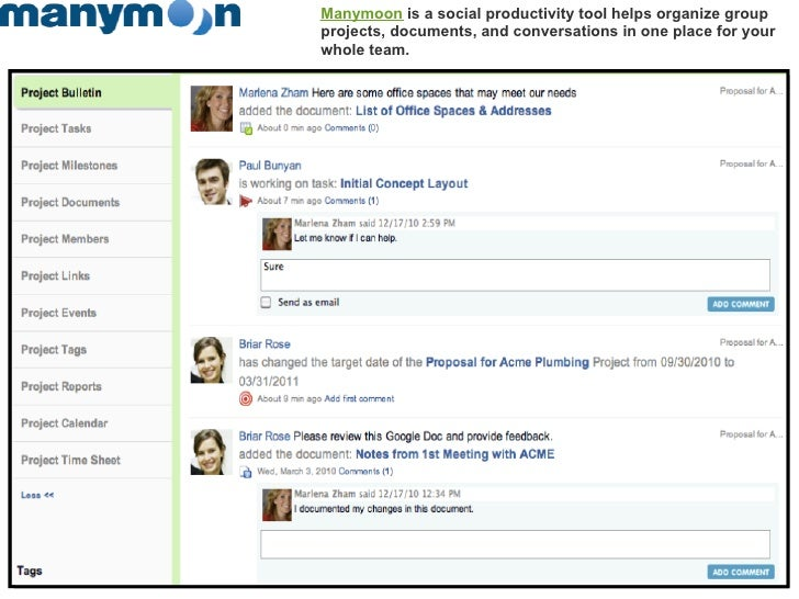 Manymoon is a social productivity tool helps organize groupprojects, documents, and conversations in one place for yourwho...