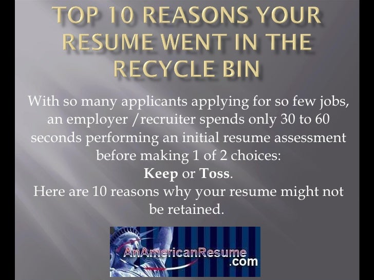 With so many applicants applying for so few jobs, an employer /recruiter spends only 30 to 60 seconds performing an initia...