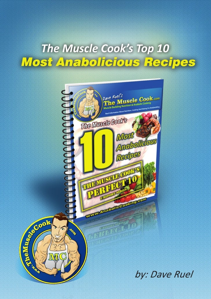 "The MuscleCook's Top 10 Most ""Anabolicious"" Recipes"