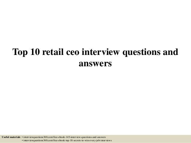 top retail ceo interview questions and answers top 10 retail ceo interview questions and answers useful materials • interviewquestions360com