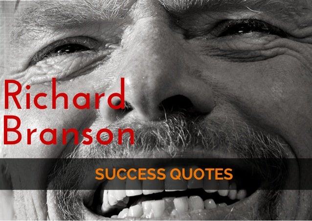 SUCCESS QUOTES Richard Branson