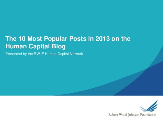 The 10 Most Popular Posts in 2013 on the Human Capital Blog Presented by the RWJF Human Capital Network