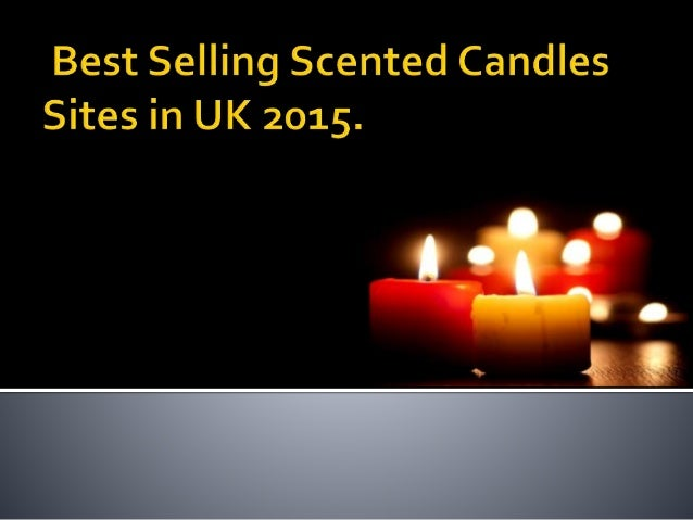 Best selling scented candles sites in uk 2015 for Most popular candles