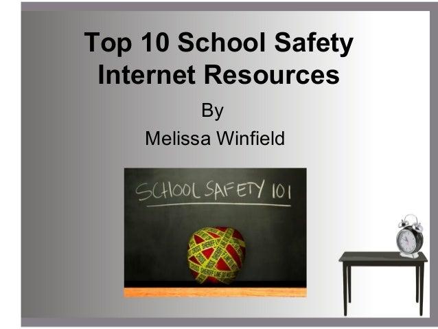 Top 10 School SafetyInternet ResourcesByMelissa Winfield