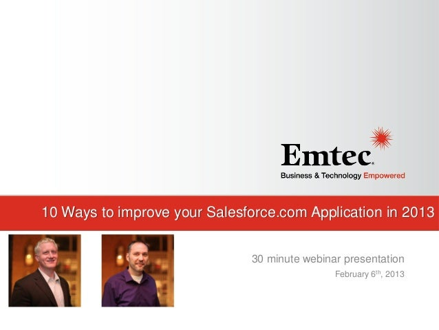 10 Ways to improve your Salesforce.com Application in 2013 30 minute webinar presentation February 6th, 2013