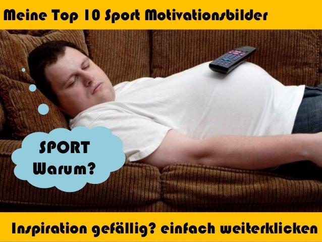 Meine Top 10 Sport Motivationsbilder  SPORT Warum? Inspiration gefällig? einfach weiterklicken