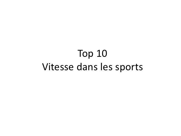 Top 10 Vitesse dans les sports<br />