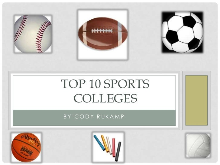 TOP 10 SPORTS COLLEGESBY CODY RUKAMP