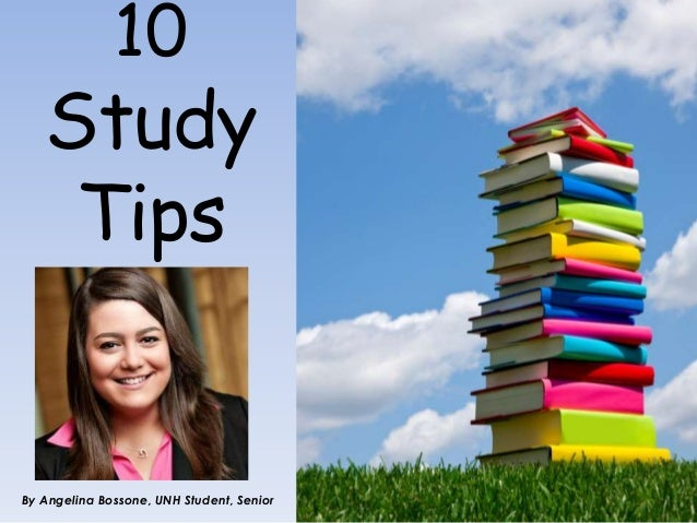 By Angelina Bossone, UNH Student, Senior10StudyTips