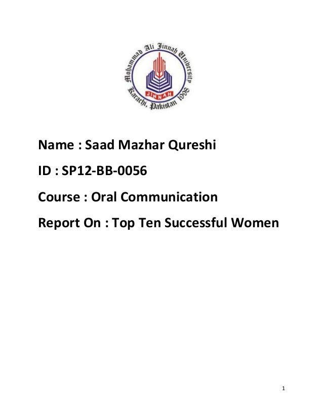 Name : Saad Mazhar QureshiID : SP12-BB-0056Course : Oral CommunicationReport On : Top Ten Successful Women                ...