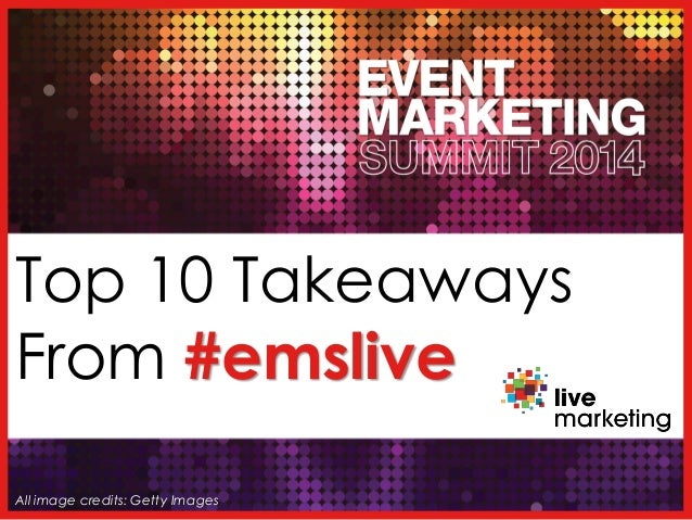 Top 10 Takeaways From #emslive All image credits: Getty Images