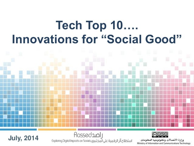 "July, 2014 Tech Top 10…. Innovations for ""Social Good"""