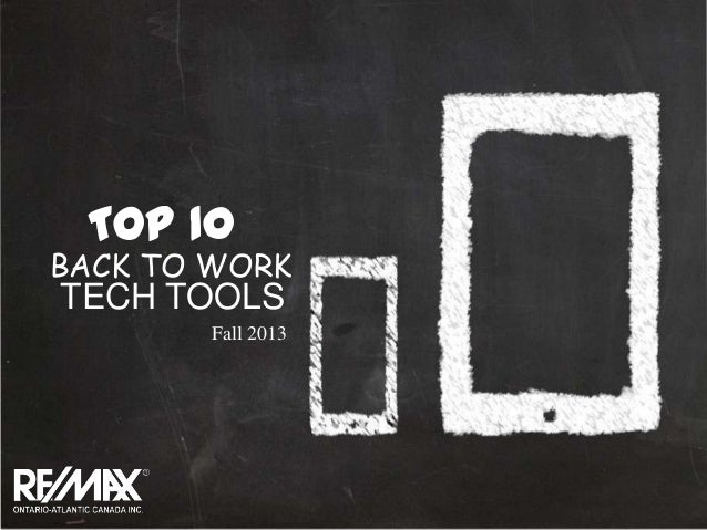 TOP 10 BACK TO WORK TECH TOOLS TOP 10 BACK TO WORK TECH TOOLS Fall 2013