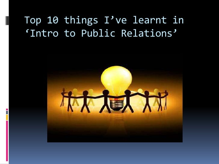 Top 10 things I've learnt in 'Intro to Public Relations'