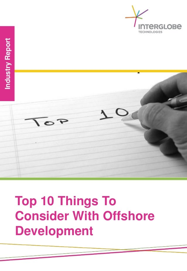 IndustryReport Top 10 Things To Consider With Offshore Development