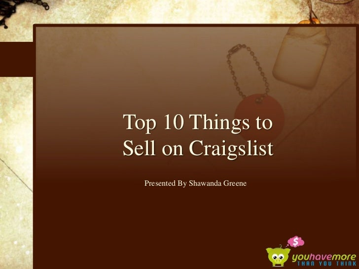 Top 10 things to sell on craigslist for How to make things to sell