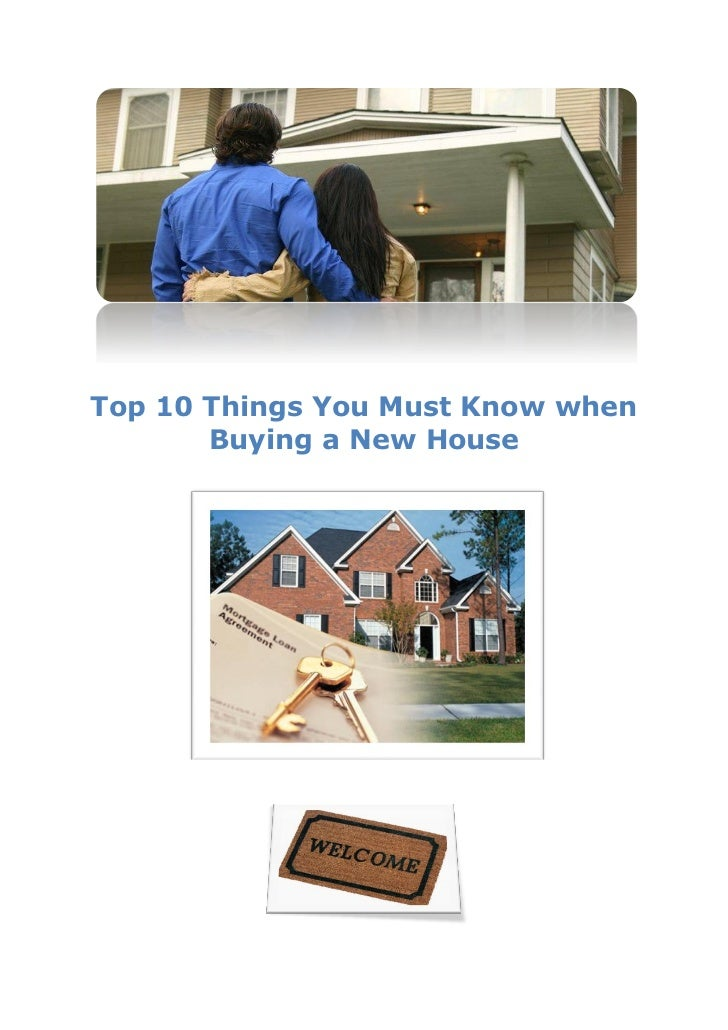 Top 10 Things You Must Know when       Buying a New House