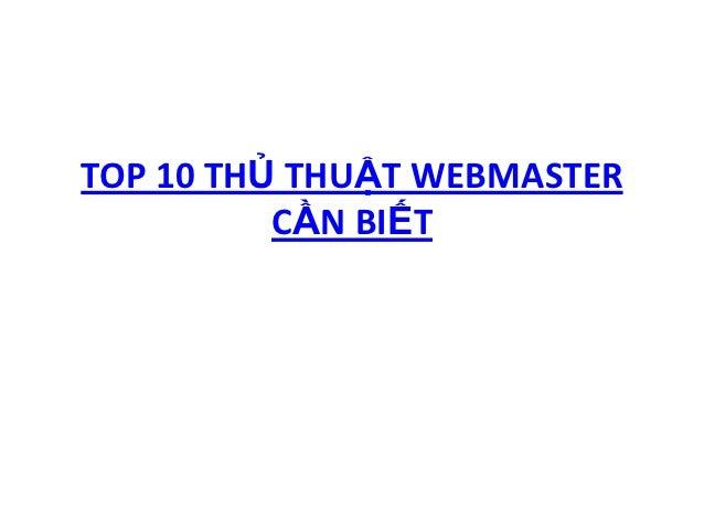 TOP 10 THỦ THUẬT WEBMASTER          CẦN BIẾT