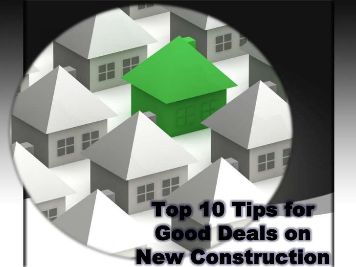 Top 10 Tips for Good Deals on New Construction<br />