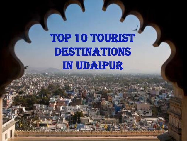 Top 10 tourist destinations of udaipur