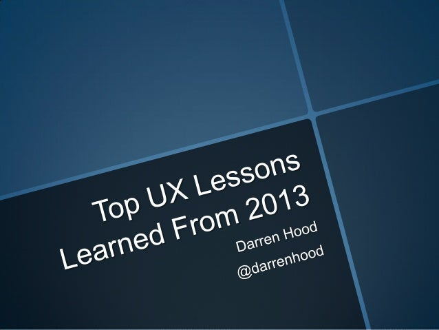 Q1 2014 Digital Rendezvous: Top 10 UX Lessons/Trends of 2013  (Darren Hood)
