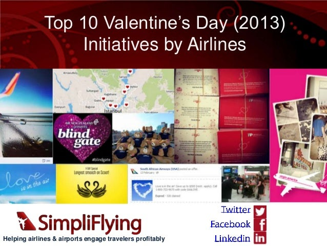 Top 10 Valentine's Day (2013)                 Initiatives by AirlinesHelping airlines & airports engage travelers profitably