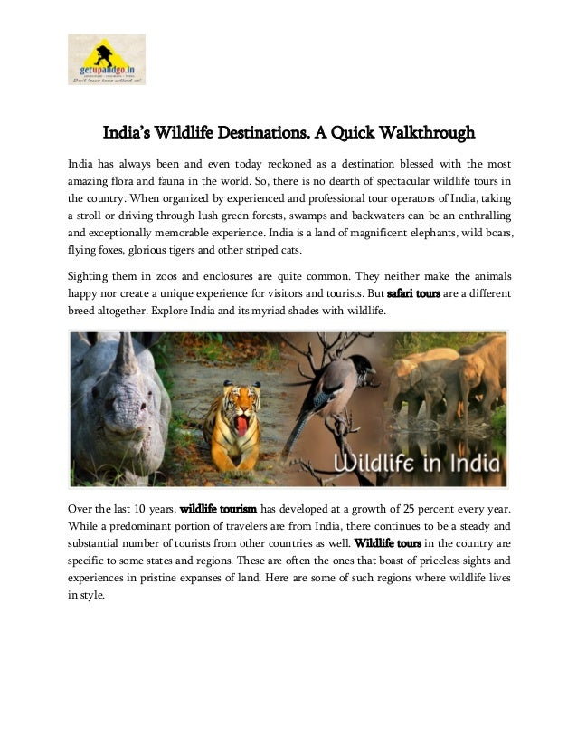 India's Wildlife Destinations. A Quick Walkthrough India has always been and even today reckoned as a destination blessed ...