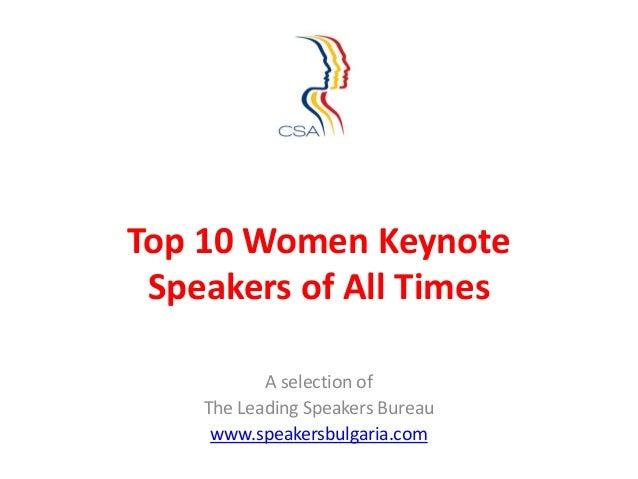 Top 10 Women Keynote Speakers of All Times           A selection of    The Leading Speakers Bureau     www.speakersbulgari...