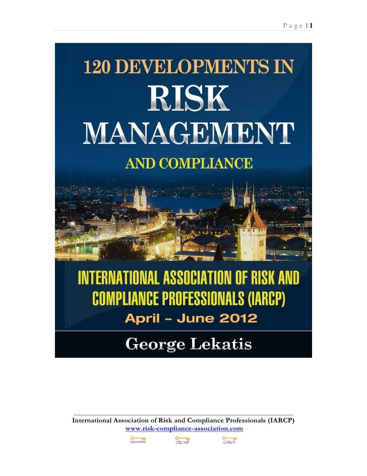 120 Developments in Risk Management and Compliance, April, May, June 2012
