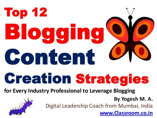 Top 12BloggingContentCreation Strategiesfor Every Industry Professional to Leverage Blogging                              ...