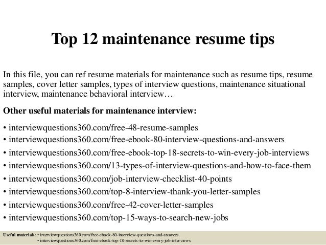 Top 12 maintenance resume tips Top 12 maintenance resume tips In this file, you can ref resume materials for maintenance ...
