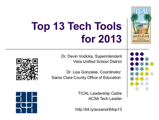 Top 13 Tech Tools         for 2013        Dr. Devin Vodicka, Superintendent              Vista Unified School District    ...