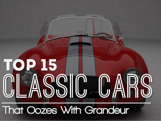 Top 15 Cars that Oozes With Grandeur