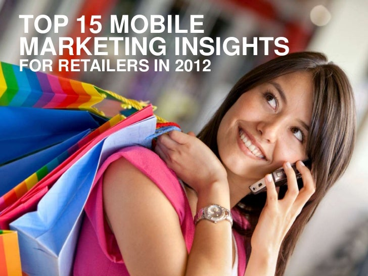 Top 15 Mobile Marketing Insights for Retailers in 2012