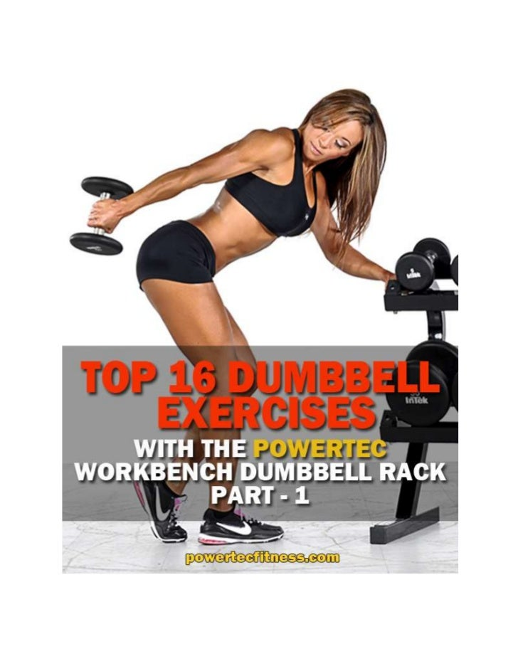 Top 16 Dumbbell Exercises with the Powertec Workbench Dumbbell Rack Part 1