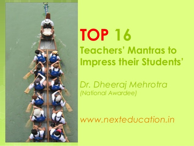 Top 16 teachers mantras to impress their students