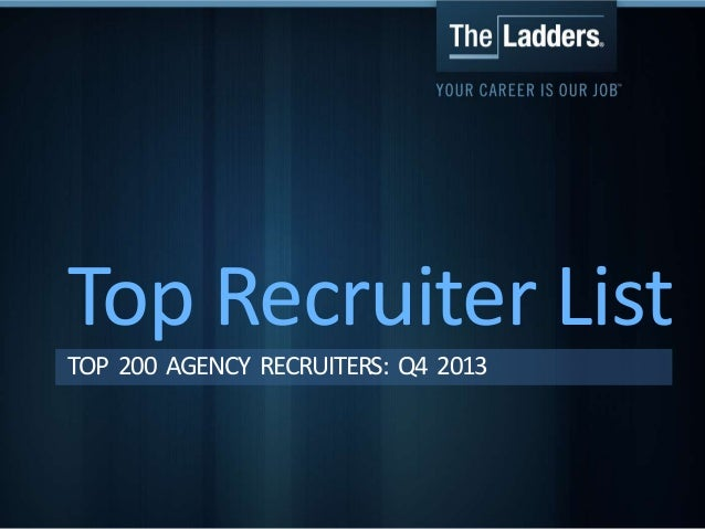 TheLadders Top Recruiter List: Top 200 Agency Recruiters for Q4 2013
