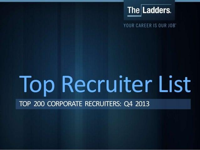 Top Recruiter List TOP 200 CORPORATE RECRUITERS: Q4 2013
