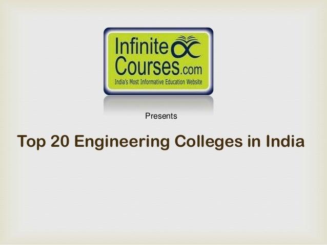 PresentsTop 20 Engineering Colleges in India