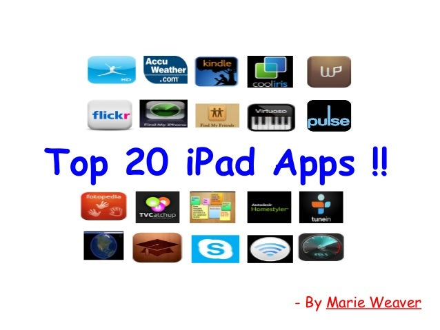 Top 20 iPad Apps !! - By Marie Weaver